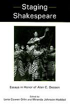 Staging Shakespeare : essays in honor of Alan C. Dessen