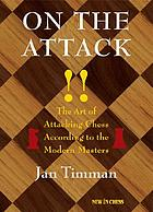 On the attack : the art of attacking chess according to the modern masters