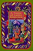 A taste of Latin America : recipes and stories