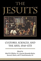 The Jesuits : cultures, sciences, and the arts, 1540-1773