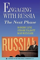 Engaging with Russia : the next phase : a report to the Trilateral Commission