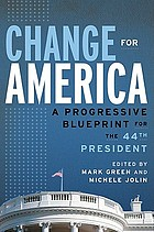 Change for America a progressive blueprint for the 44th president