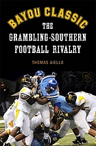 Bayou Classic : the Grambling-Southern football rivalry