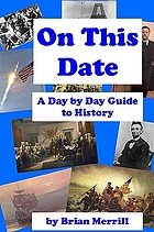 On this date : a day-by-day guide to history