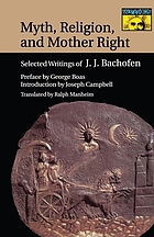 Myth, religion, and mother right; selected writings of J.J. Bachofen