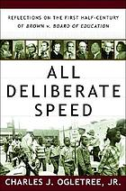 All deliberate speed : reflections on the first half century of Brown v. Board of Education