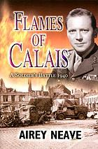 The flames of Calais: a soldier's battle, 1940