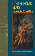 One hundred years of homosexuality : and other essays on Greek love