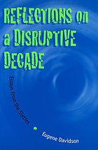 Reflections on a disruptive decade : essays on the sixties