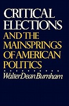 Critical elections and the mainsprings of American politics