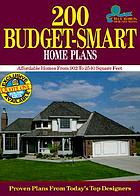200 budget-smart home plans : affordable homes from 902 to 2540 square feet