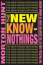 The new know-nothings : the political foes of the scientific study of human nature