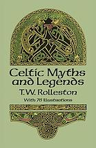 Myths &amp; legends of the Celtic race
