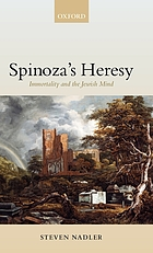 Spinoza's heresy : immortality and the Jewish mind
