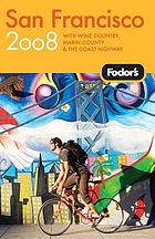 Fodor's 2008 San Francisco : [plus wine country, Marin County & the East Bay]