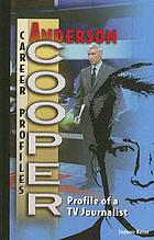 Anderson Cooper : profile of a TV journalist