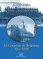 El congreso de Belgrano (año 1880)