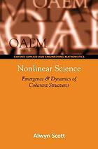 Nonlinear science : emergence and dynamics of coherent structures