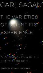 The varieties of scientific experience : a personal view of the search for God