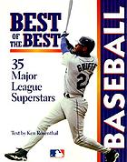 Best of the best : baseball : 35 Major League superstars