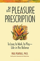 The pleasure prescription : to love, to work, to play-- life in the balance