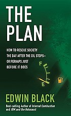 The plan : how to save America when the oil stops--or the day before