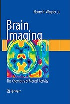 Brain imaging the chemistry of mental activity