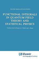Functional integrals in quantum field theory and statistical physics. Trans. from the Russ. by J. Niederle