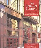 The Reliance Building : a building book from the Chicago Architecture Foundation