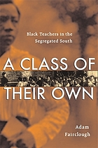 A class of their own : Black teachers in the segregated South
