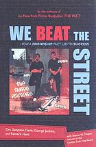 We beat the street : how a friendship pact led to succeed