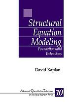 Structural equation modeling : foundations and extensions