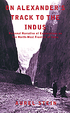 On Alexander's track to the Indus : personal narrative of explorations on the north-west frontier of India
