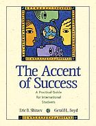 The accent of success : a practical guide for international students