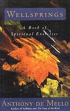 Wellsprings : a book of spiritual exercises