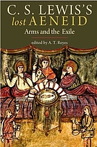C.S. Lewis's lost Aeneid : arms and the exile