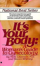 It's your body : a woman's guide to gynecology