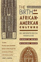 The birth of African-American culture : an anthropological perspective
