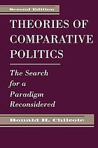 Theories of comparative politics : the search for a paradigm