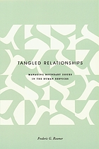 Tangled relationships : managing boundary issues in the human services