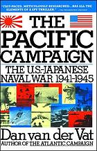 The Pacific campaign : World War II, the U.S.-Japanese naval war, 1941-1945