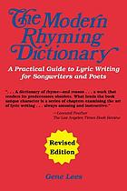 The modern rhyming dictionary : how to write lyrics : including a practical guide to lyric writing for songwriters and poets