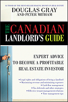 The Canadian landlord's guide : expert advice to become a profitable real estate investor