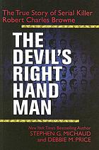 The devil's right-hand man : the true story of serial killer Robert Charles Browne