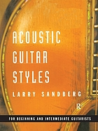 Acoustic guitar styles : [for beginning and intermediate guitarists]