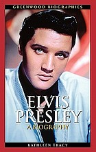 Elvis Presley a biography
