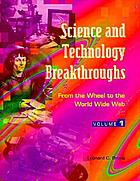 Science and technology breakthroughs : from the wheel to the world wide web