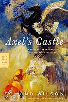 Axel's castle; a study in the imaginative literature of 1870-1930