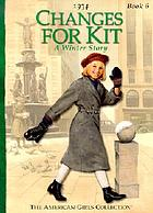 Changes for Kit : a winter story, 1934