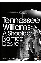 A streetcar named Desire : [a play